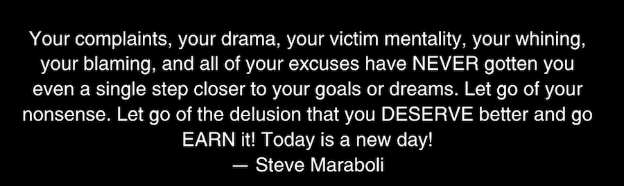 Your complaints, your drama, your victim mentality
