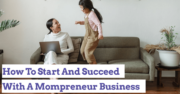 starting a mompreneur aka mumpreneur business